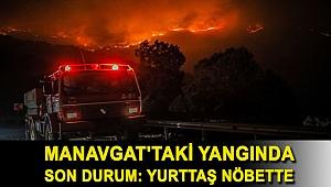 Manavgat'taki yangında son durum: Yurttaş nöbette