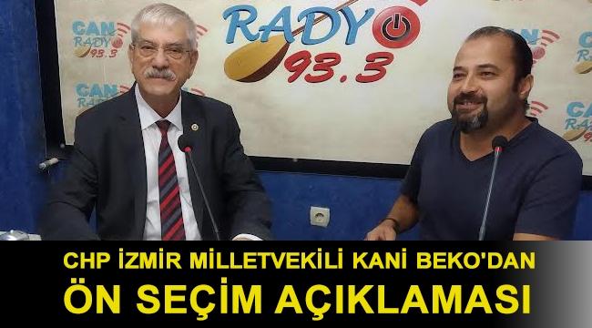 CHP İzmir Milletvekili Kani Beko'dan Önseçim açıklaması