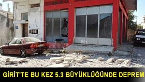 Girit'te bu kez 5.3 büyüklüğünde deprem