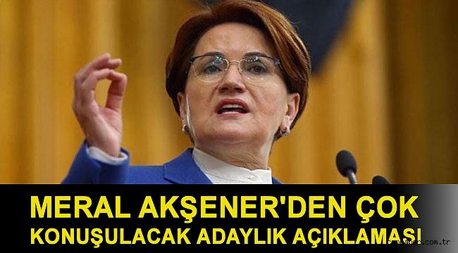 Meral Akşener'den çok konuşulacak adaylık açıklaması
