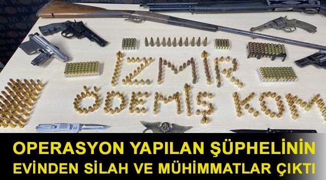 Operasyon yapılan şüphelinin evinden silah ve mühimmatlar çıktı