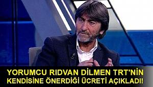 Yorumcu Rıdvan Dilmen TRT'nin kendisine önerdiği ücreti açıkladı!