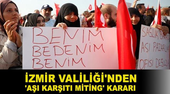 İzmir Valiliği'nden 'aşı karşıtı miting' kararı