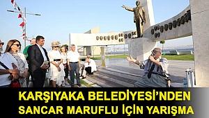 Karşıyaka Belediyesi'nden Sancar Maruflu için yarışma